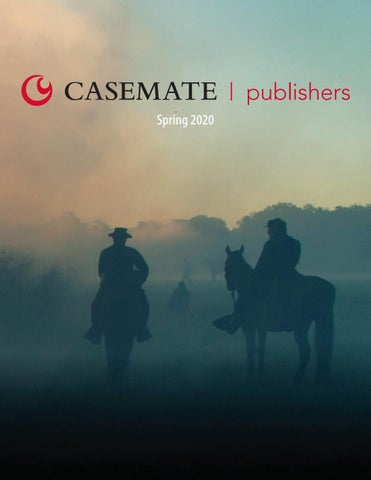 Casemate Spring 2020 Catalog By Casemate Publishers Ltd Issuu