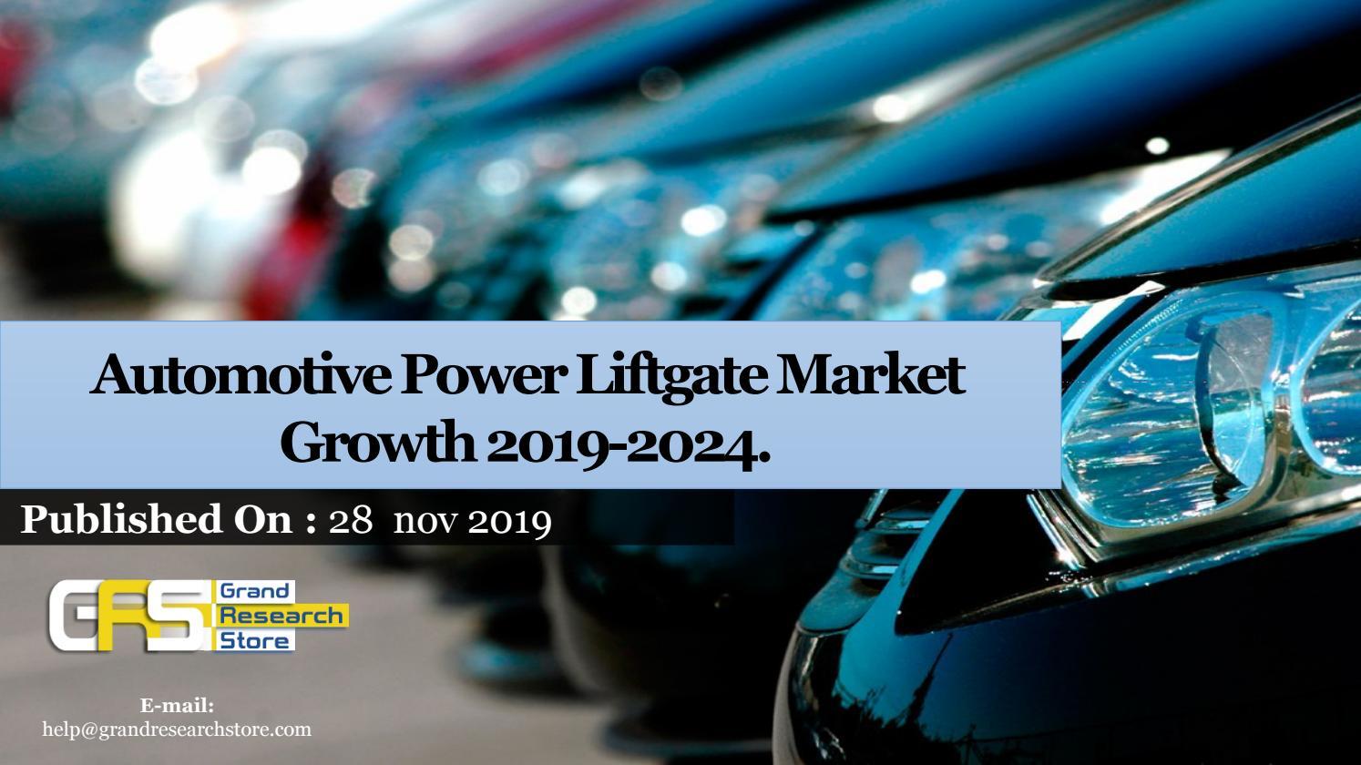 Automotive Power Liftgate Market Growth 2019 2024 By Dhirufarkade28 Issuu