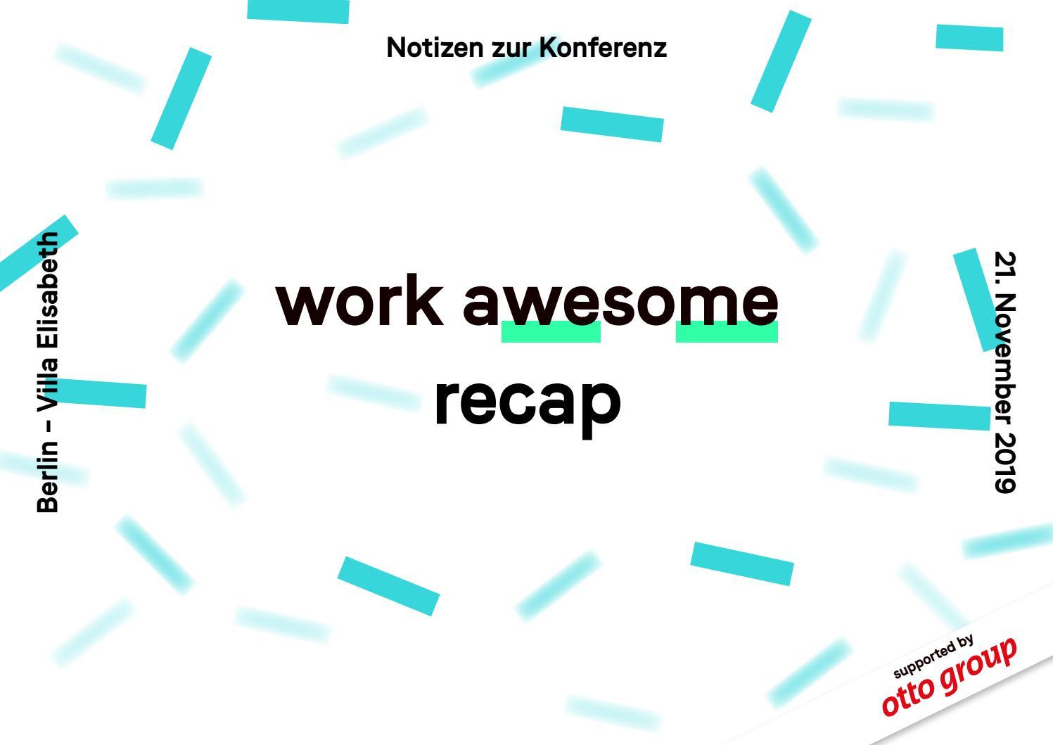 Work Awesome Die Konferenz Zur Zukunft Der Arbeit Recap