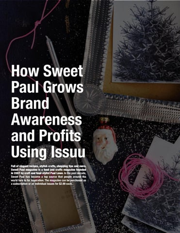 Page 12 of How Sweet Paul Grows Brand Awareness and Profits Using Issuu