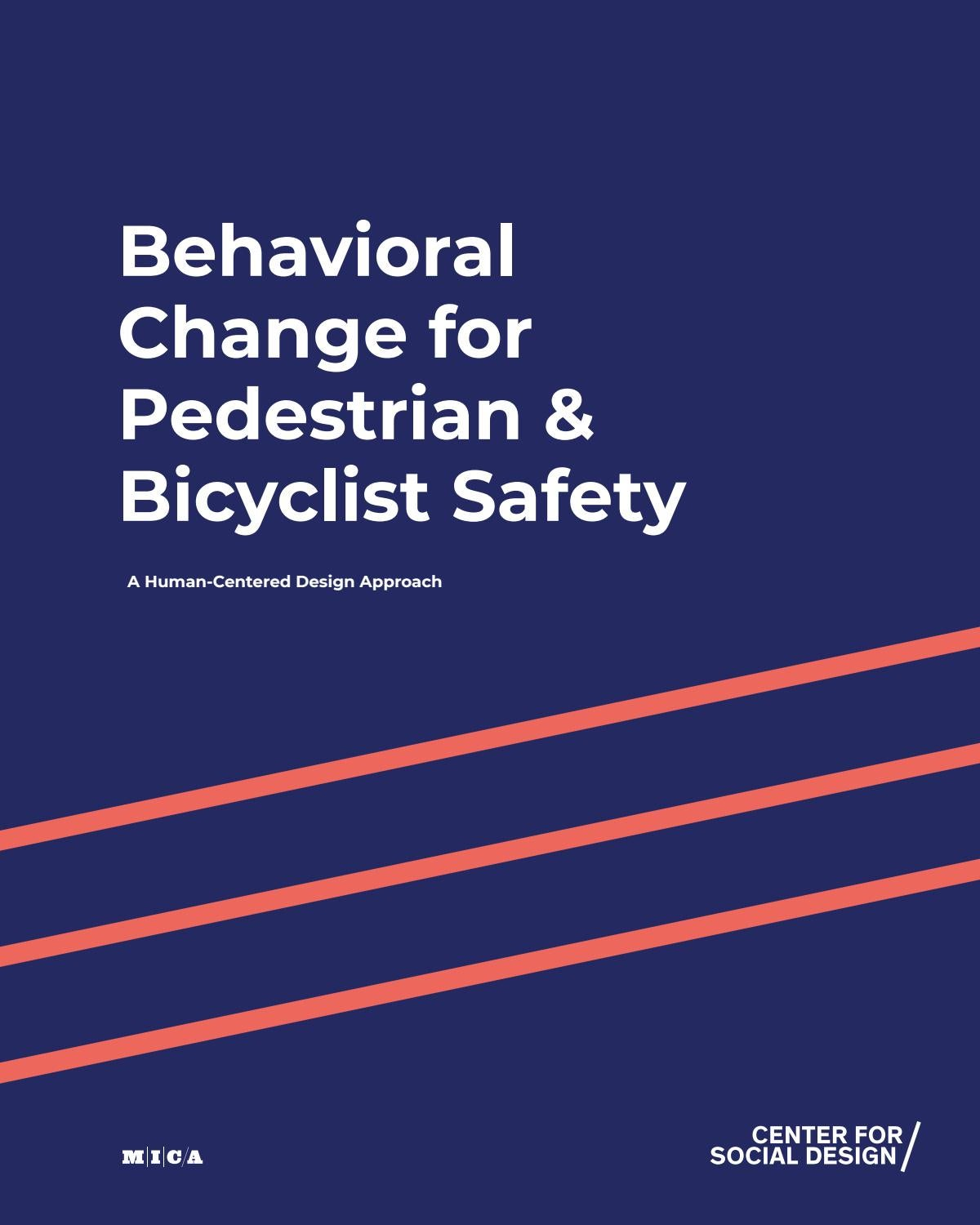 Behavioral Change For Pedestrian And Bicyclist Safety A Human Centered Design Approach By Mica Center For Social Design Issuu