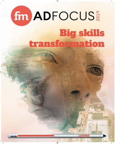 AdFocus 2019: Big skills transformation by SundayTimesZA - issuu