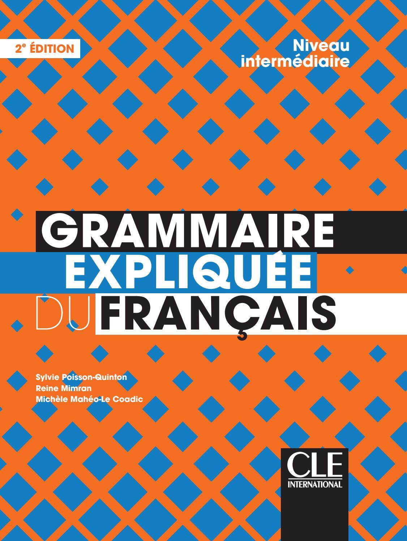 Grammaire Expliquee Du Francais Niveau Intermediaire Livre 2eme Edition By Cle International Issuu