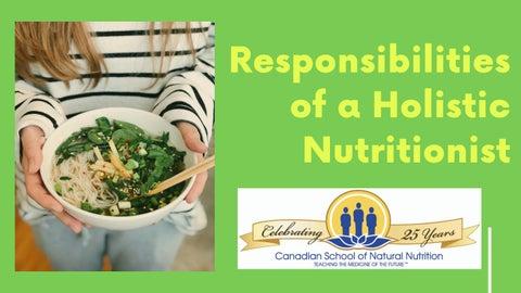 Responsibilities Of A Holistic Nutrition Csnn Distance Education By Csnn Holistic Nutrition Education Issuu