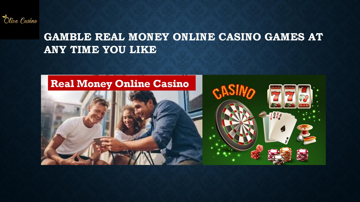 Gamble Real Money Online Casino Games At Any Time You Like By Olivecasino Issuu