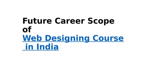 Future Career Scope Of Web Designing Course In India By Dm Update Issuu