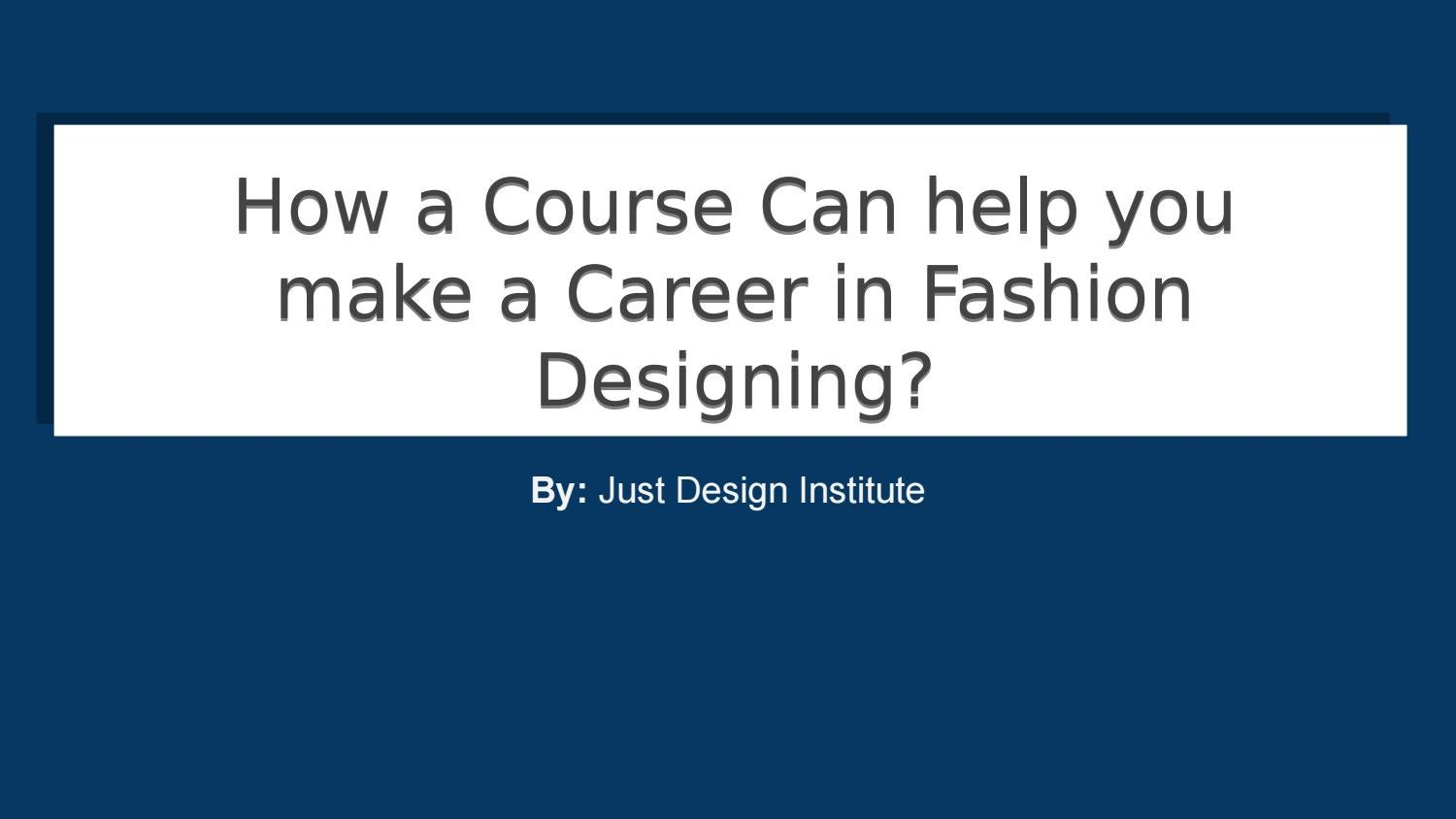 Fashion Designing Degree Course Noida By Just Desgin Issuu