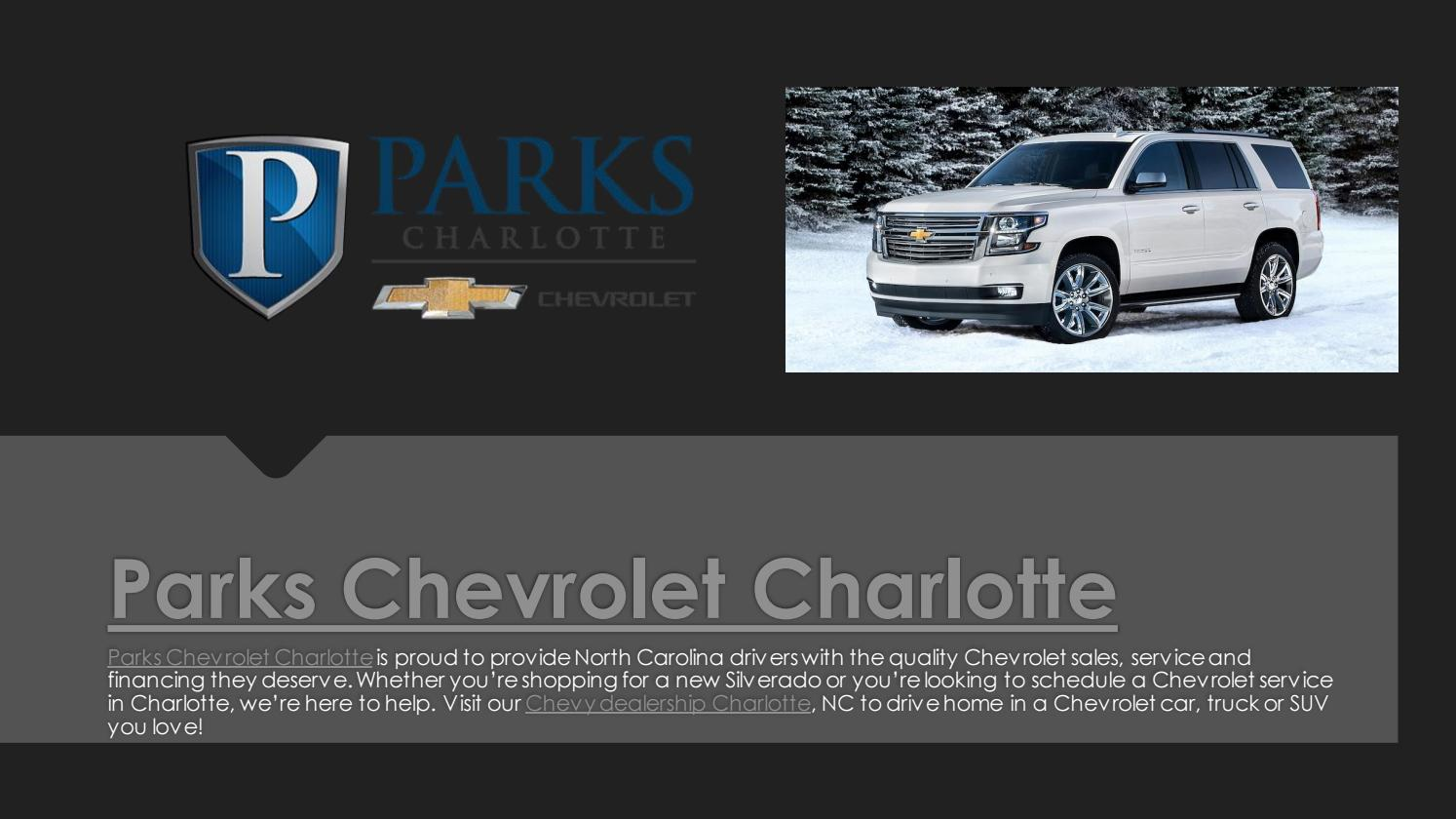 Parks Chevrolet Charlotte Chevrolet Dealership In Charlotte Nc Chevy Dealership Gastonia Nc By Parks Chevrolet Charlotte Issuu