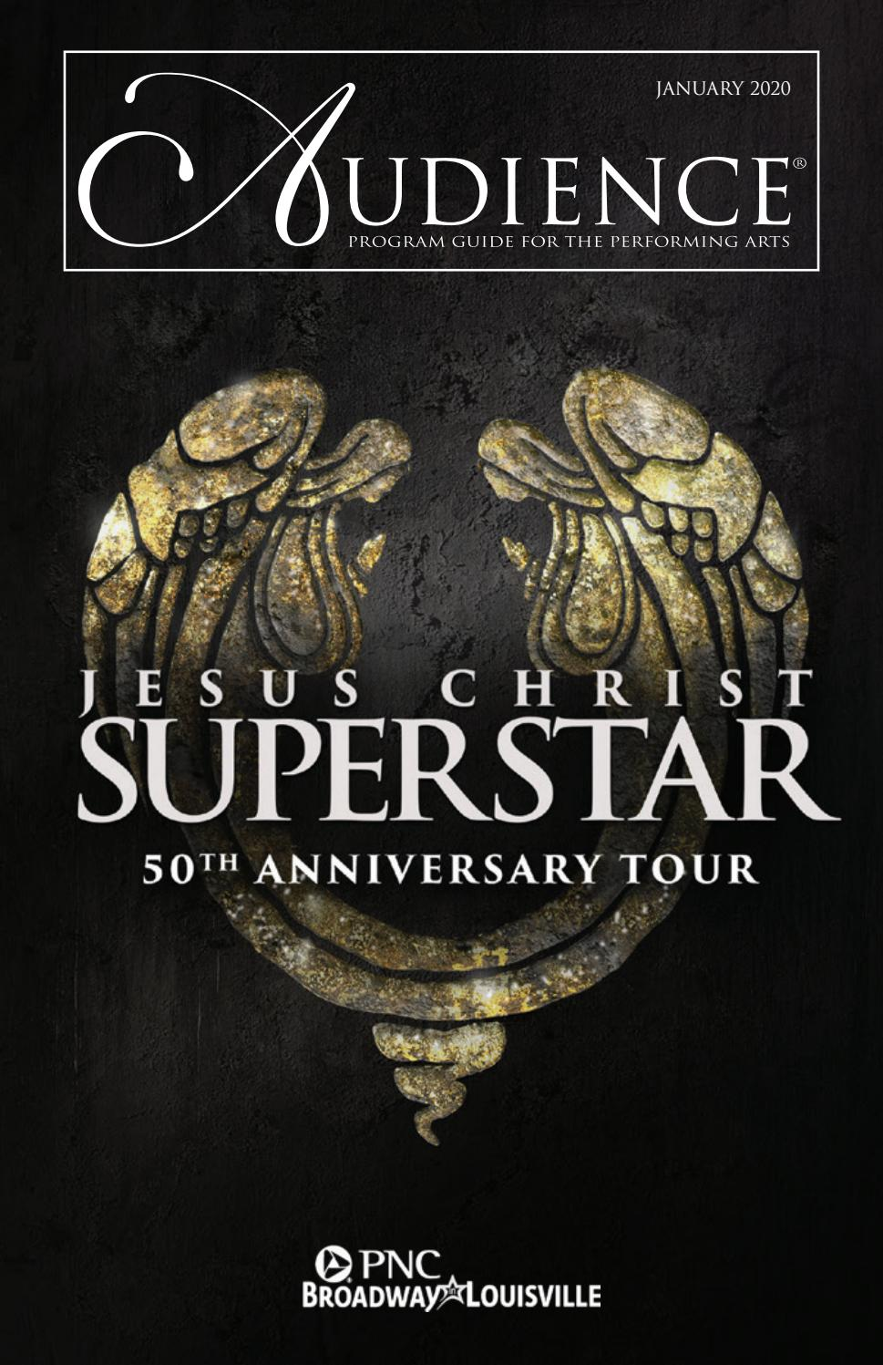 Pnc Broadway Series January 2020 Jesus Christ Superstar By Audience502 Issuu