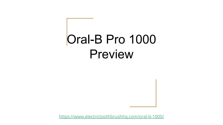 ElectricToothbrushHQ Oral-B Pro 1000 Presentation Pdf
