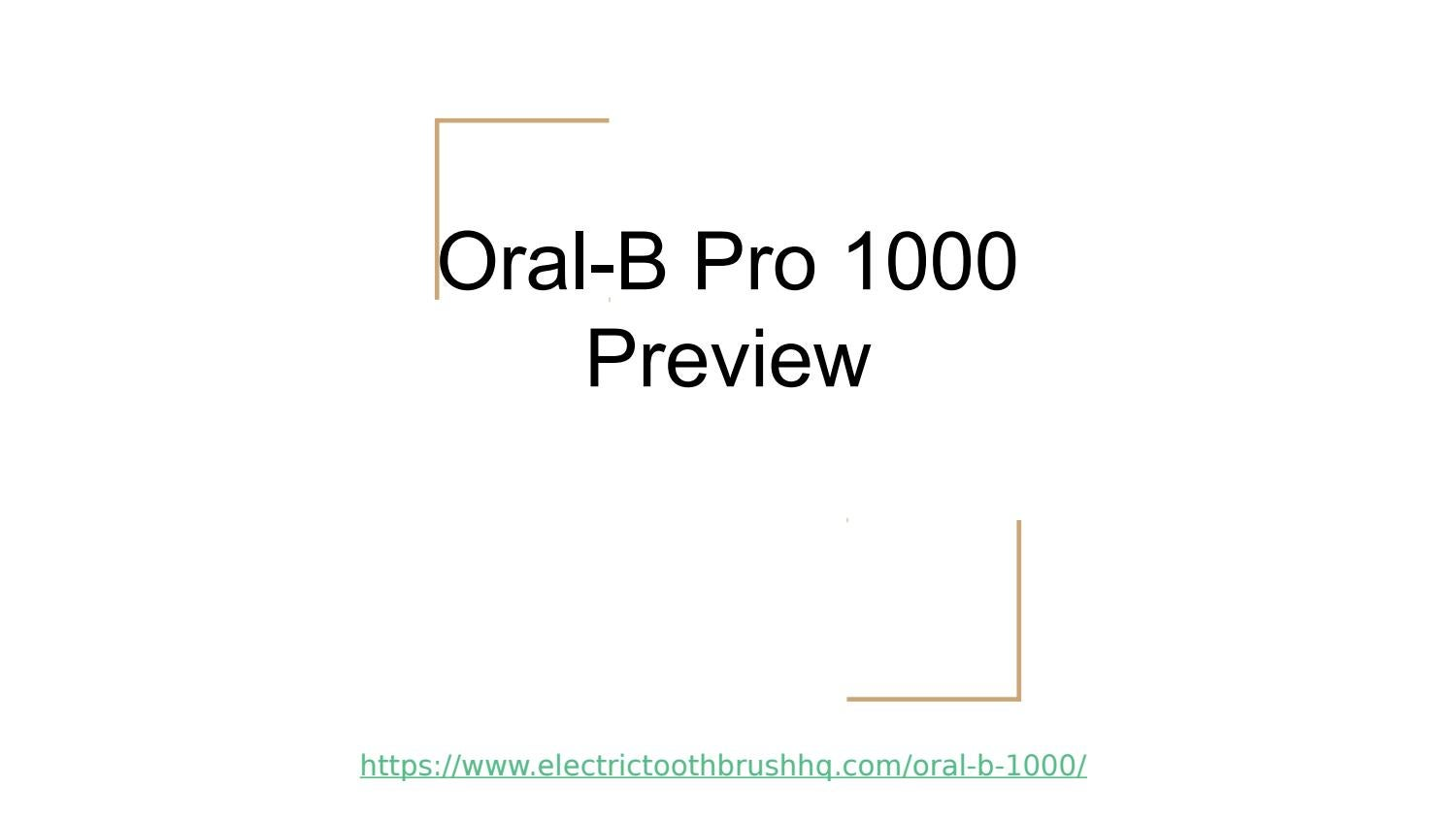 ElectricToothbrushHQ Oral-B Pro 1000 Presentation