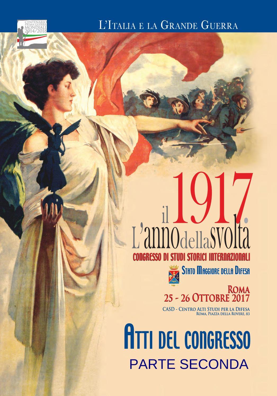 L Italia E La Grande Guerra Il 1917 L Anno Della Svolta Parte