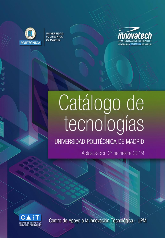 Catalogo De Tecnologias De La Universidad Politecnica De Madrid 2019 Upm Innovatech By Programas De Innovacion Y Emprendimiento Upm Issuu