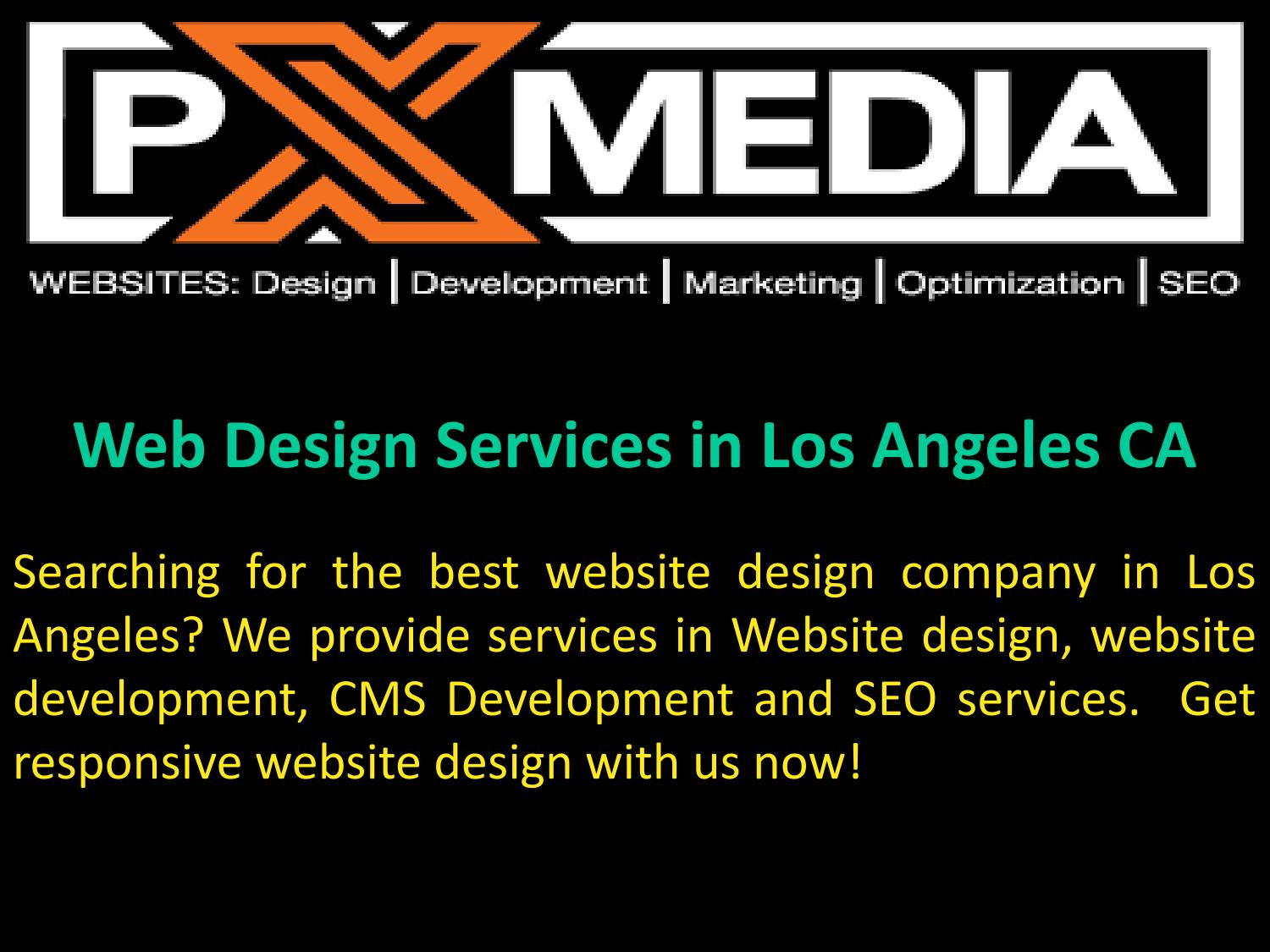 Website Design Company In Los Angeles Ca By Px Media Issuu