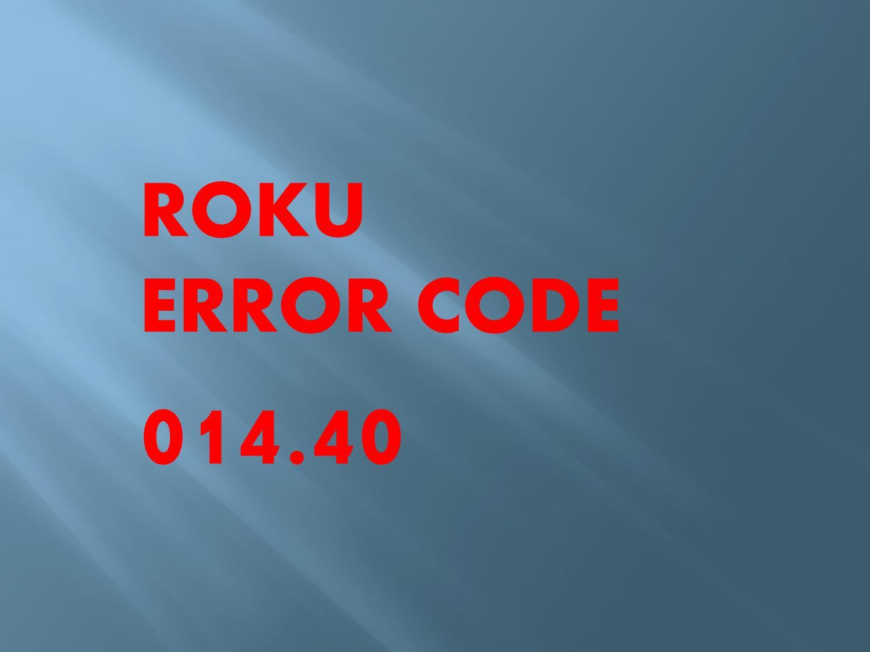 Call 833-781-8185 to fix Roku Error Code 014.30