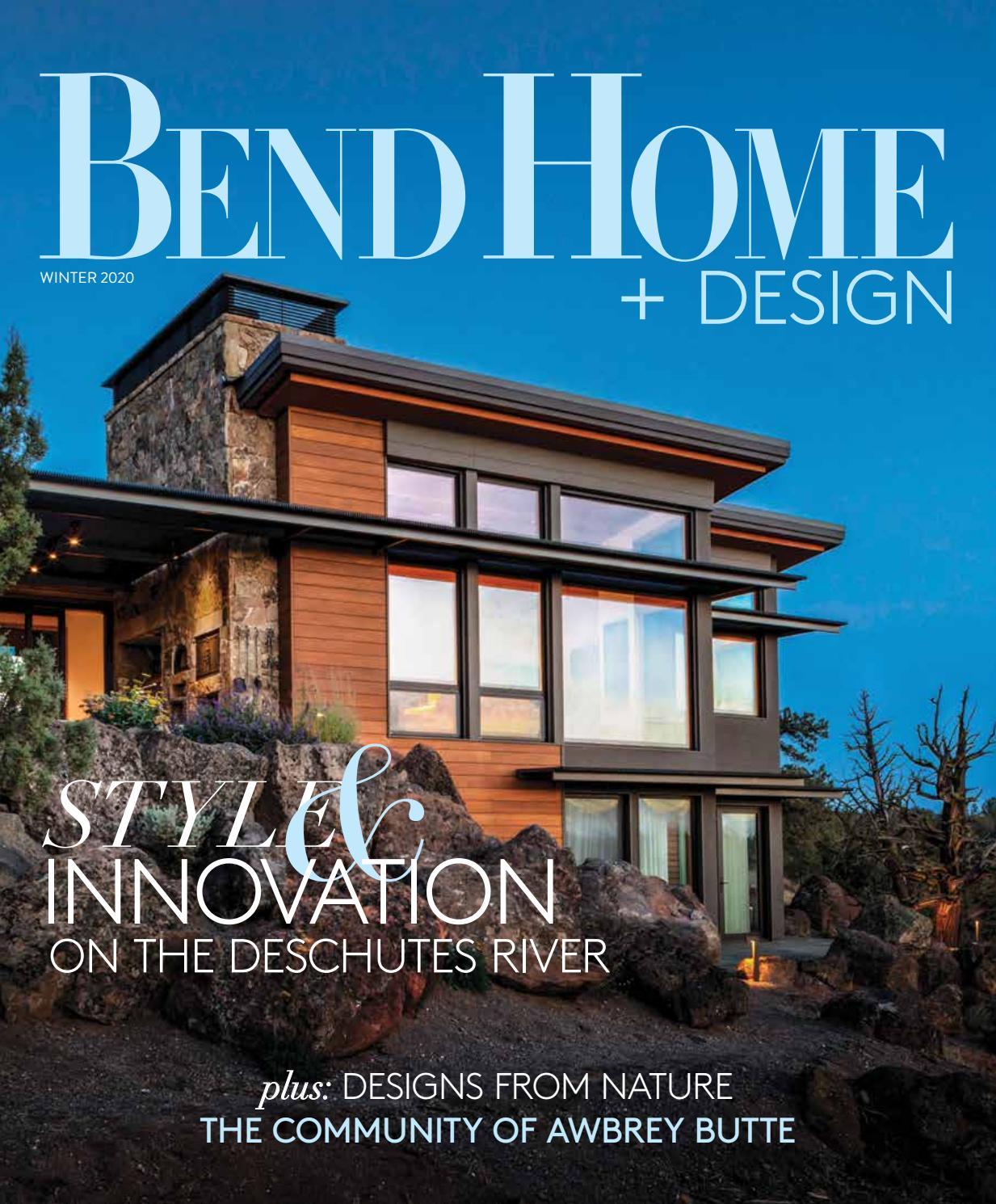 Bend Home Design Winter 2020 By Oregon Media Issuu