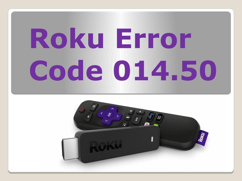 Rectify Roku Error Code 014.50 with +1-833-781-8185 by John Marsh - Issuu
