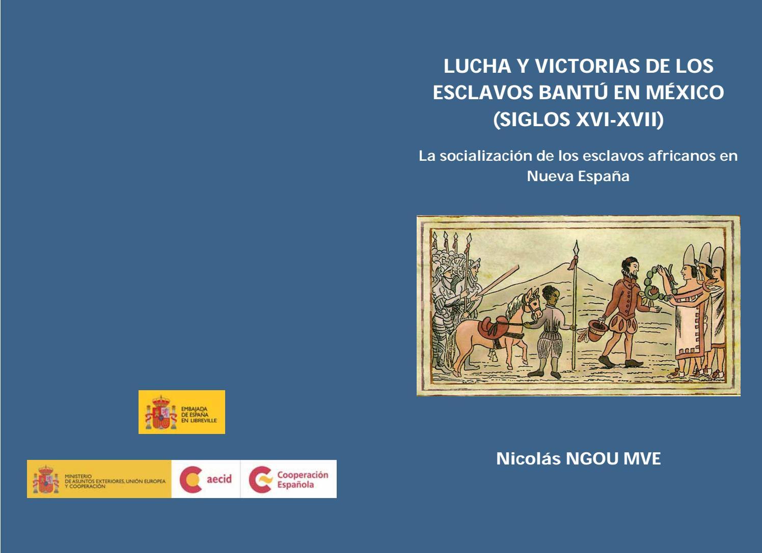 Lucha y victorias de los esclavos bantú en México, siglos XVI-XVII by AECID  PUBLICACIONES - issuu