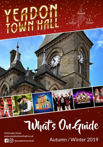 What S On Guide Yeadon Town Hall Autumn Winter 2019 By Marmaduke Designs Issuu