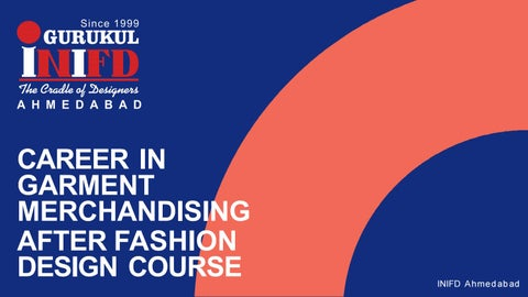 Career In Garment Merchandising After Fashion Design Course By Inifd Ahmedabad Issuu