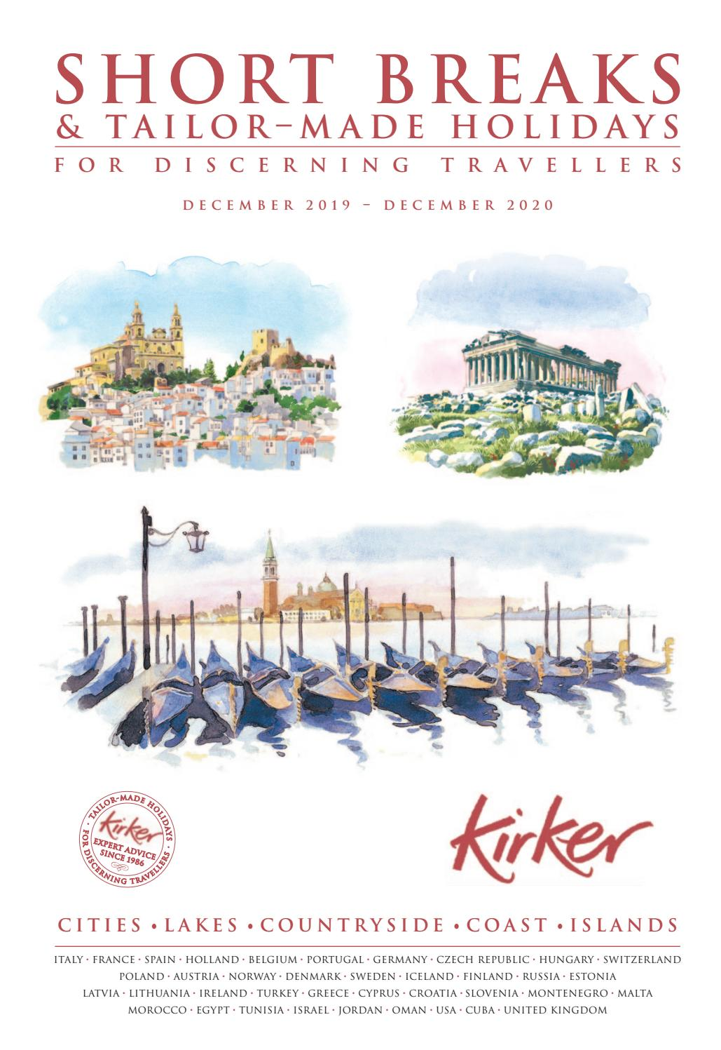 Short Breaks Tailor Made Holidays For Discerning Travellers 2019 2020 By Kirker Holidays Issuu