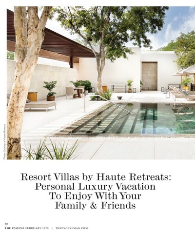 Page 50 of Resort Villas by Haute Retreats: Personal Luxury Vacation