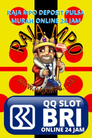 Qq Slot Bri Online 24 Jam Di Rajampo By Raja Mpo Slot Deposit Pulsa Murah Online 24 Jam Casino Online Issuu