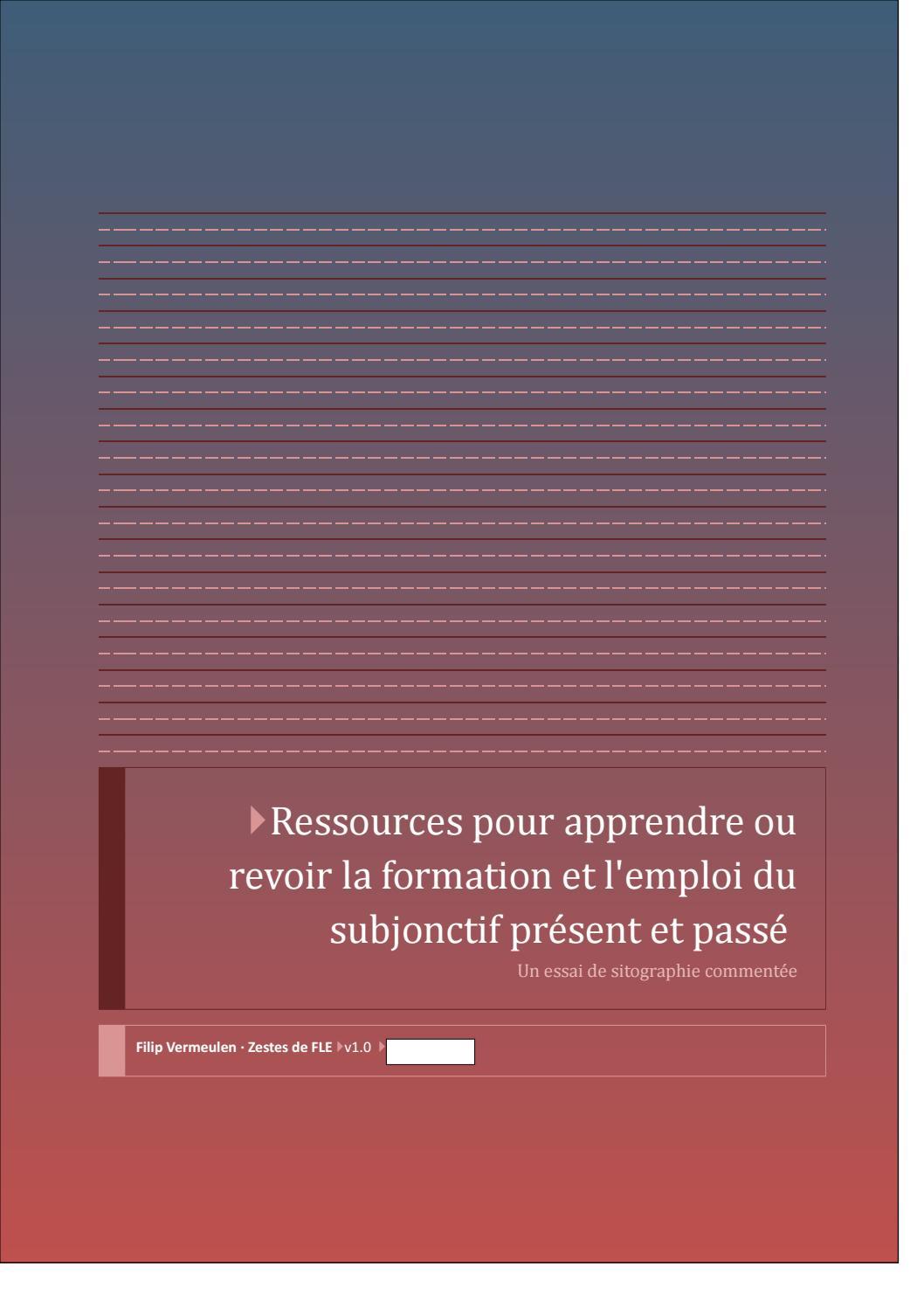 Ressources Pour Apprendre Ou Revoir La Formation Et L Emploi Du Subjonctif Present Et Passe By Filip Vermeulen Issuu