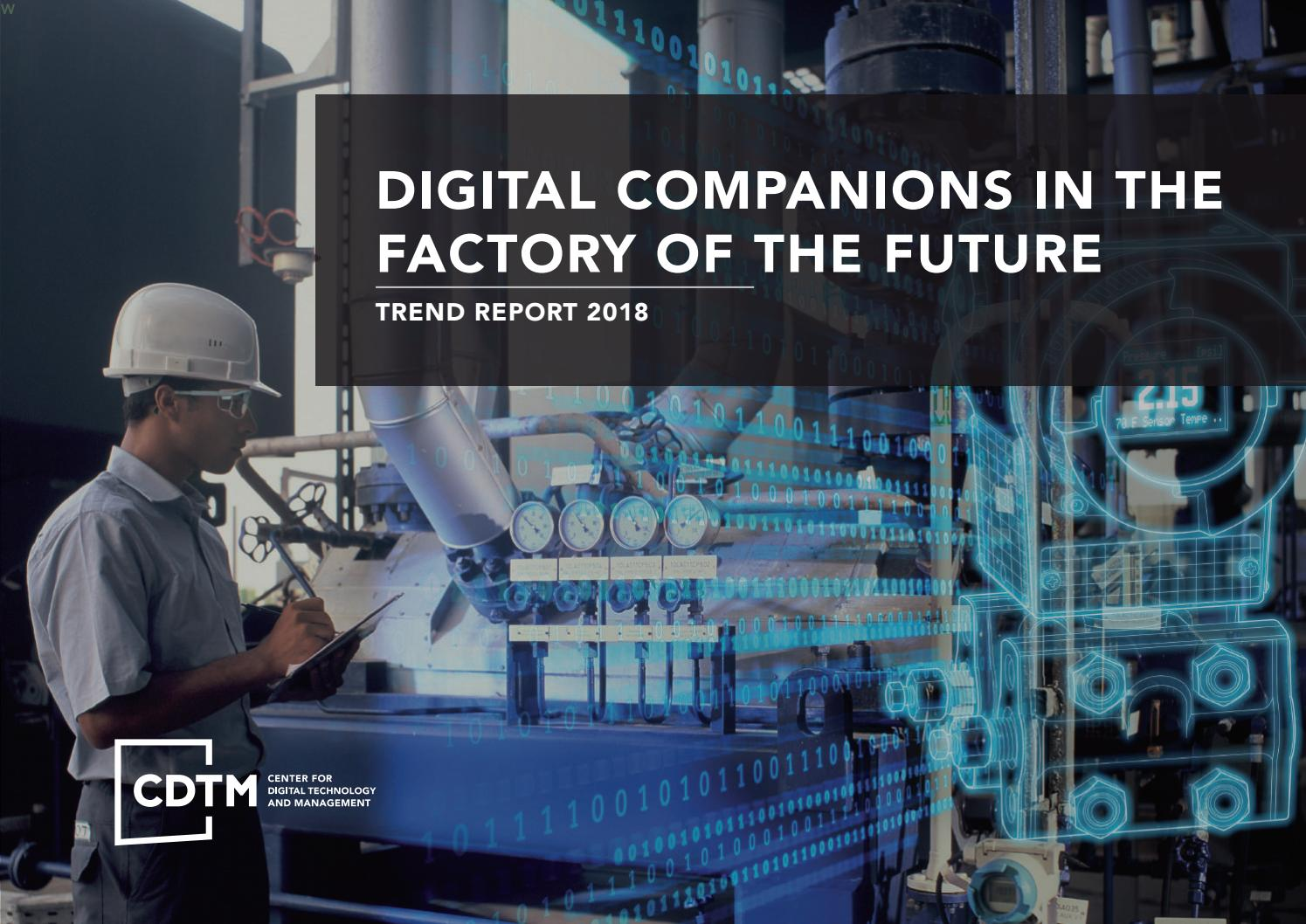 Trend Seminar Digital Companions In The Factory Of The Future By Center For Digital Technology And Management Issuu