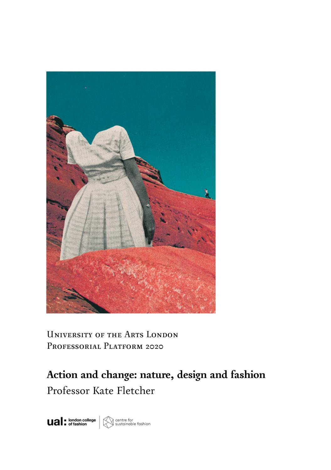 Ual Professorial Platform Action And Change Nature Design And Fashion Professor Kate Fletcher By Ual Research Issuu