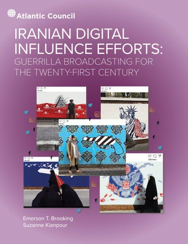 Iranian Digital Influence Efforts Guerrilla Broadcasting Efforts For The Twenty First Century By Atlantic Council Issuu