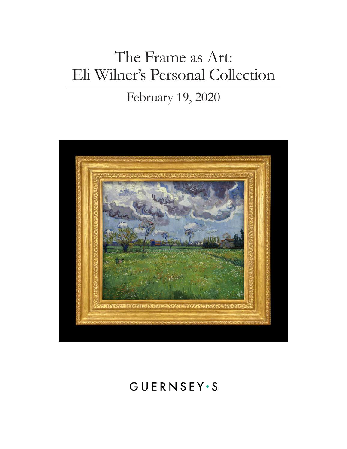 The Frame As Art Eli Wilner S Personal Collection By Guernsey S Issuu