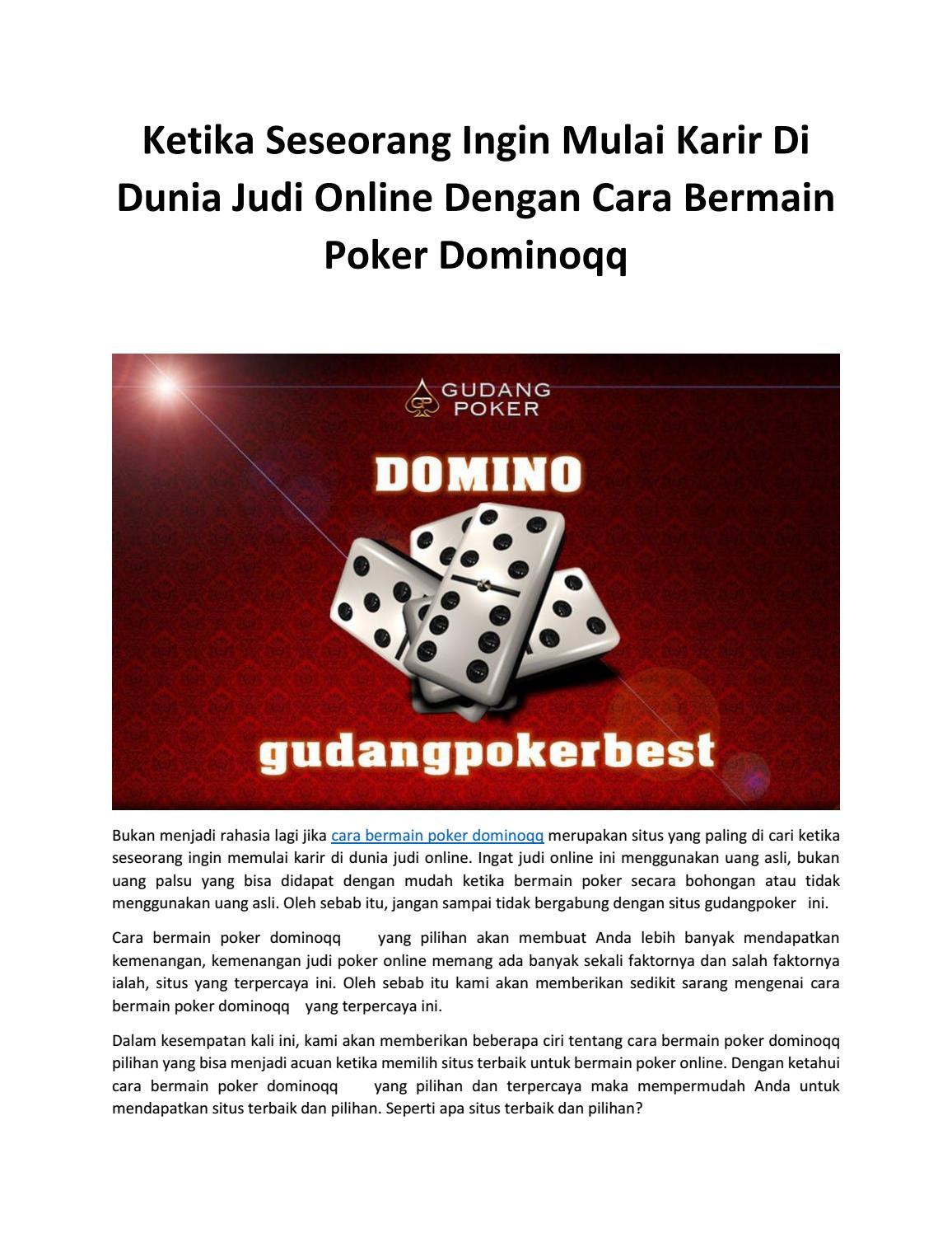 Ketika Seseorang Ingin Mulai Karir Di Dunia Judi Online Dengan Cara Bermain Poker Dominoqq By Paragonpoker Issuu