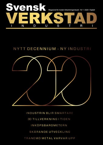 Nytt decennium - Ny industri kallar vi årets första nummer. Smart tillverkning, nyheter inom skärande bearbetning, inköpsbarometer och mycket mer.