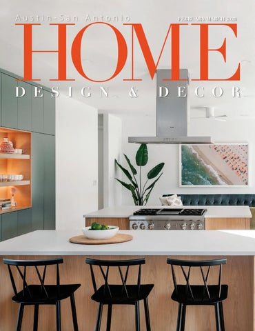 Home Design Decor Magazine Austin San Antonio February March 2020 By Trisha Doucette Issuu