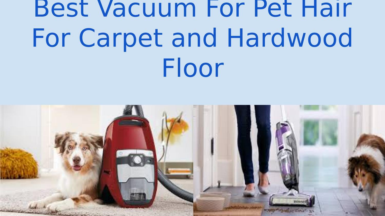 Pet Hair For Carpet And Hardwood Floor