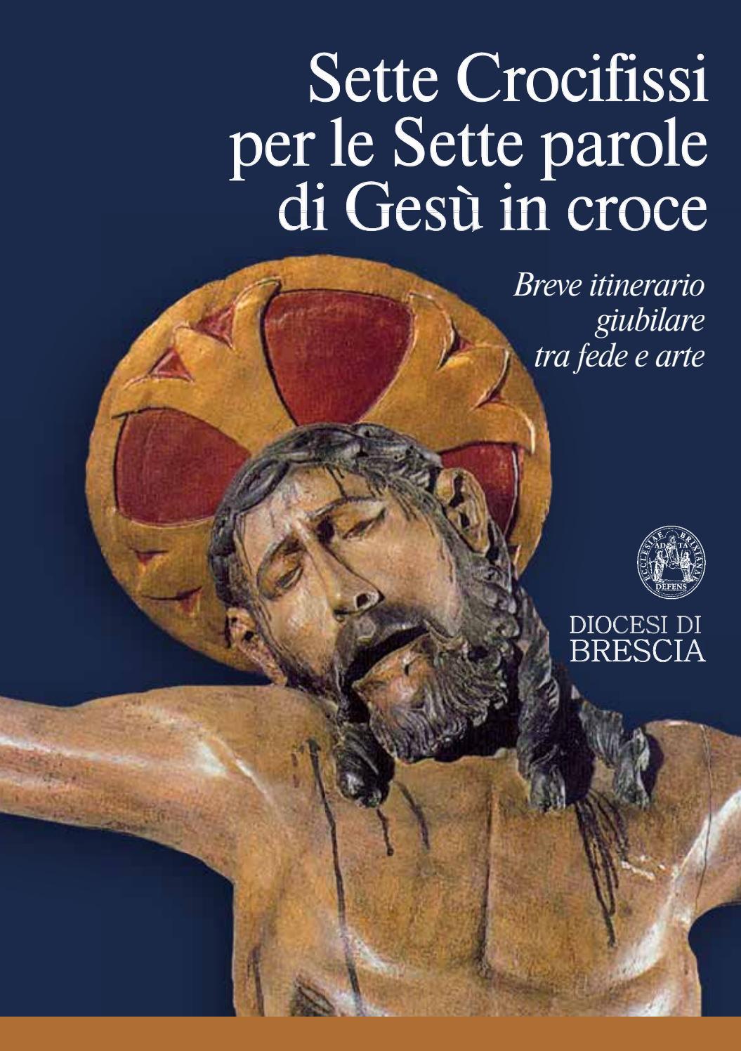 Giubileo Sante Croci Libretto 7 Parole 7 Crocifissi By Diocesi Di Brescia Issuu