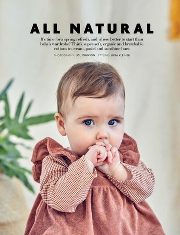 Page 37 of ALL NATURAL Dress your little one up in super-soft, breathable cottons, linens and knits in soft tones this springtime