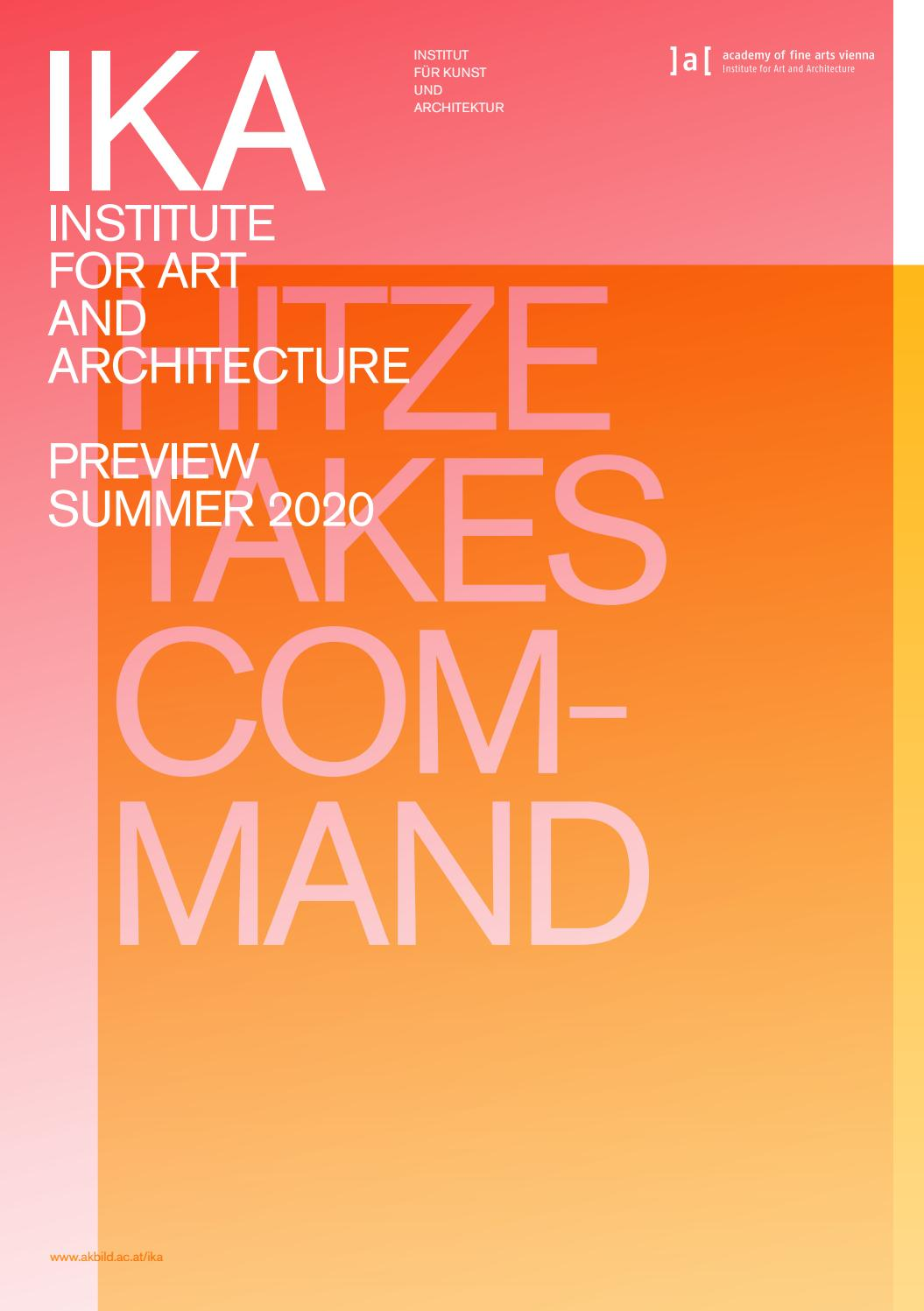 IKA PREVIEW Summer 20 by IKA Institute for Art and Architecture ...