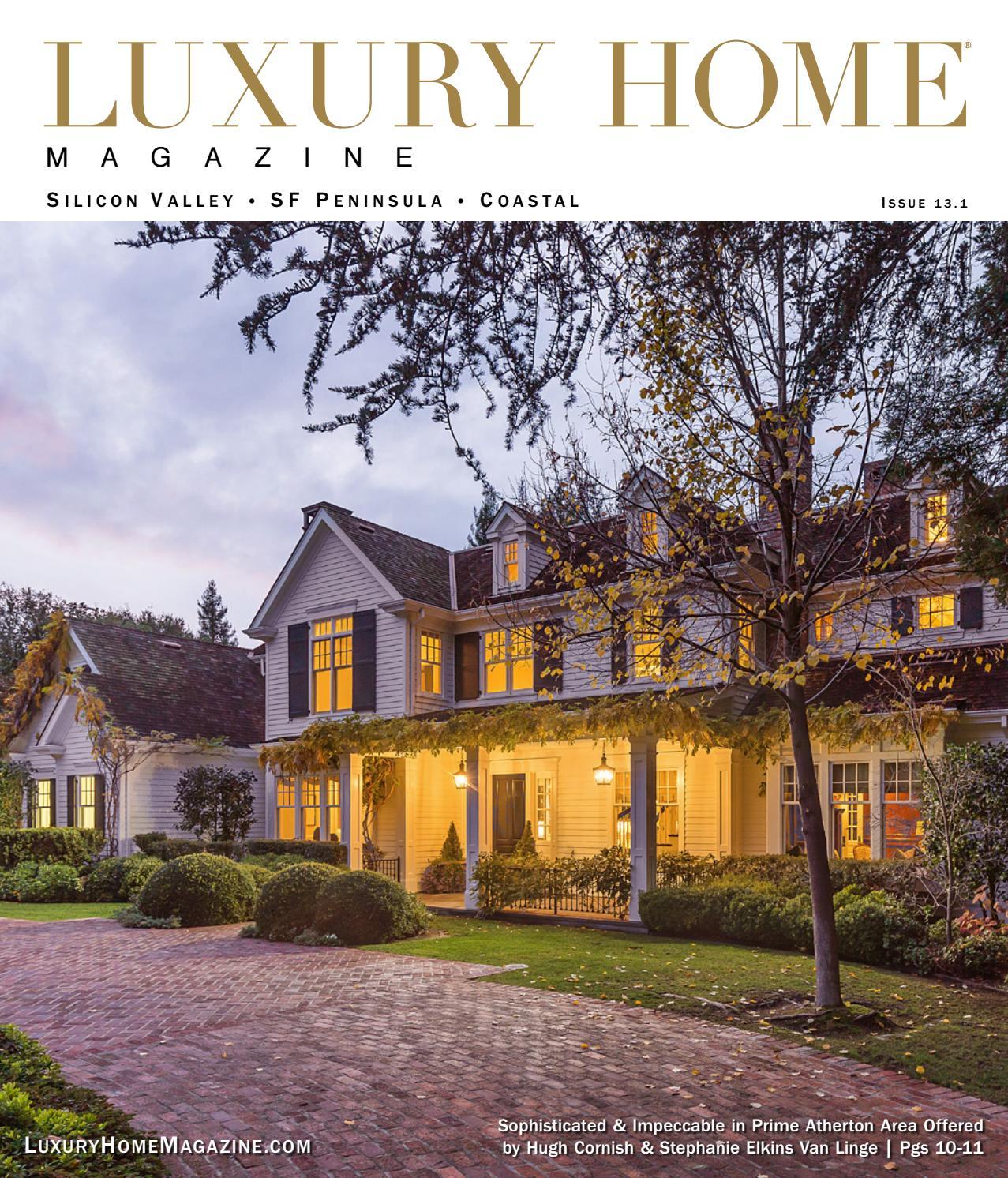 Luxury Home Magazine Silicon Valley Sf Peninsula Coastal Issue 13 1 By Luxury Home Magazine Issuu