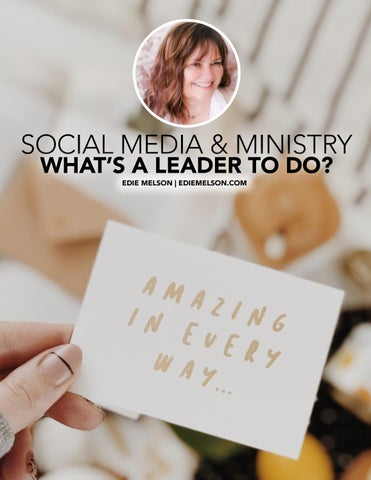 Page 28 of SOCIAL MEDIA & MINISTRY WHAT'S A LEADER TO DO?