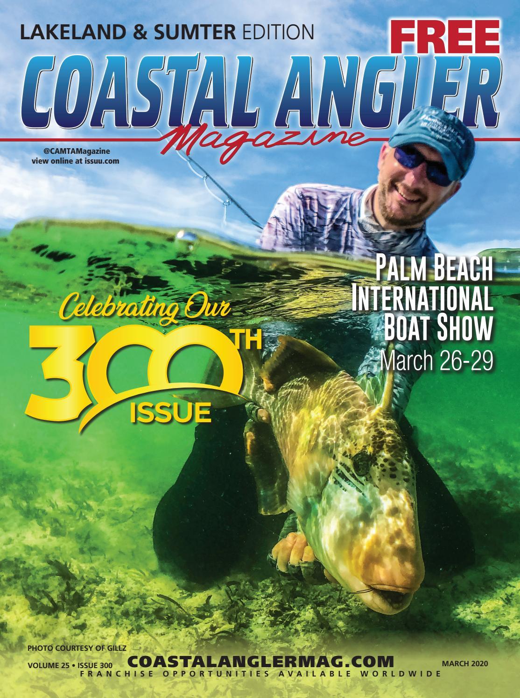 Coastal Angler Magazine March 2020 Lakeland Sumter Edition By Coastal Angler Magazine Issuu
