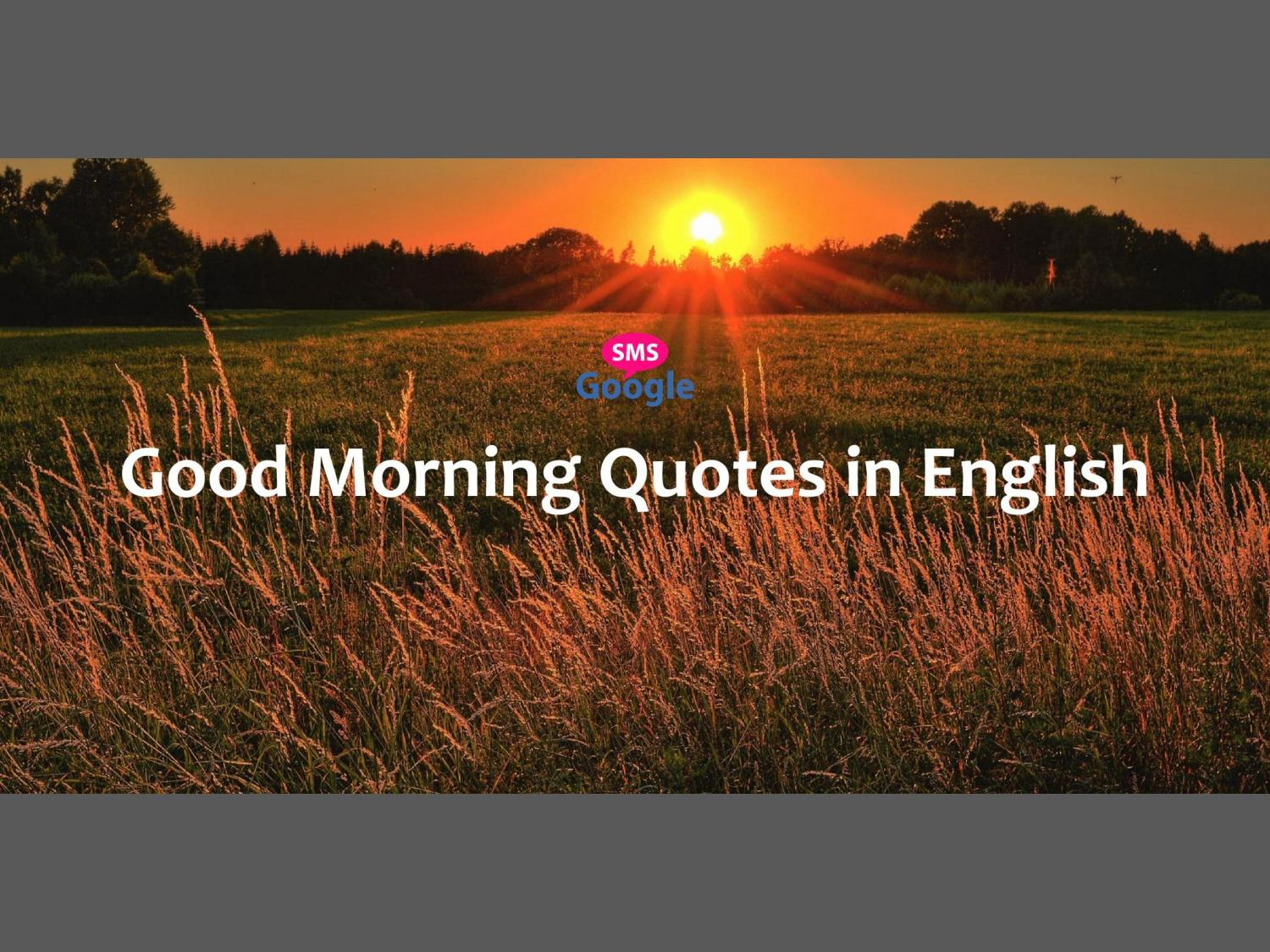 Good Morning Quotes In English By Goooglesms Issuu