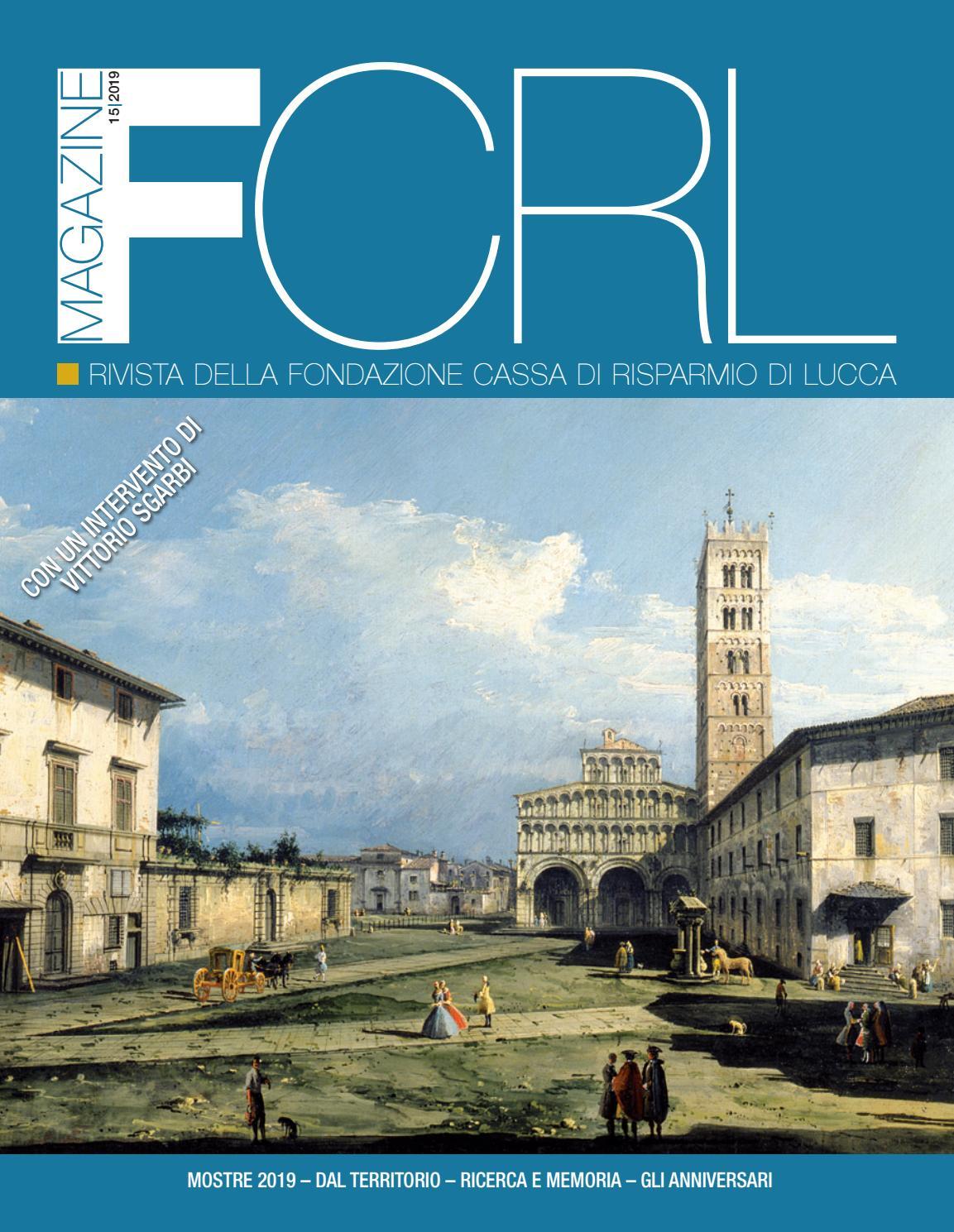 Fcrl Magazine N 15 2019 By Fondazione Cassa Di Risparmio Di Lucca Issuu