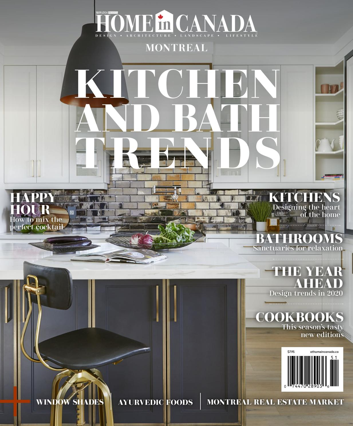Home In Canada Montreal Kitchen And Bath Trends 2020 By Home In Canada Design Architecture Landscape Lifestyle Issuu