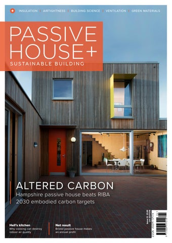 Passive House Plus Sustainable Building Issue 33 Uk By Passive House Plus Sustainable Building Issuu