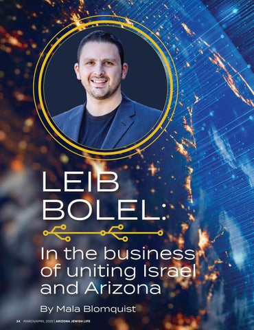 Page 24 of COVER STORY Leib Bolel: In the business of uniting Israel and Arizona
