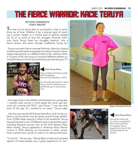 Page 19 of 19 THE FIERCE WARRIOR: KACIE TERUYA FEATURE   STUDENT PROFILE Athlete Kacie Teruya speaks out on her fearless journey in achieving her goals