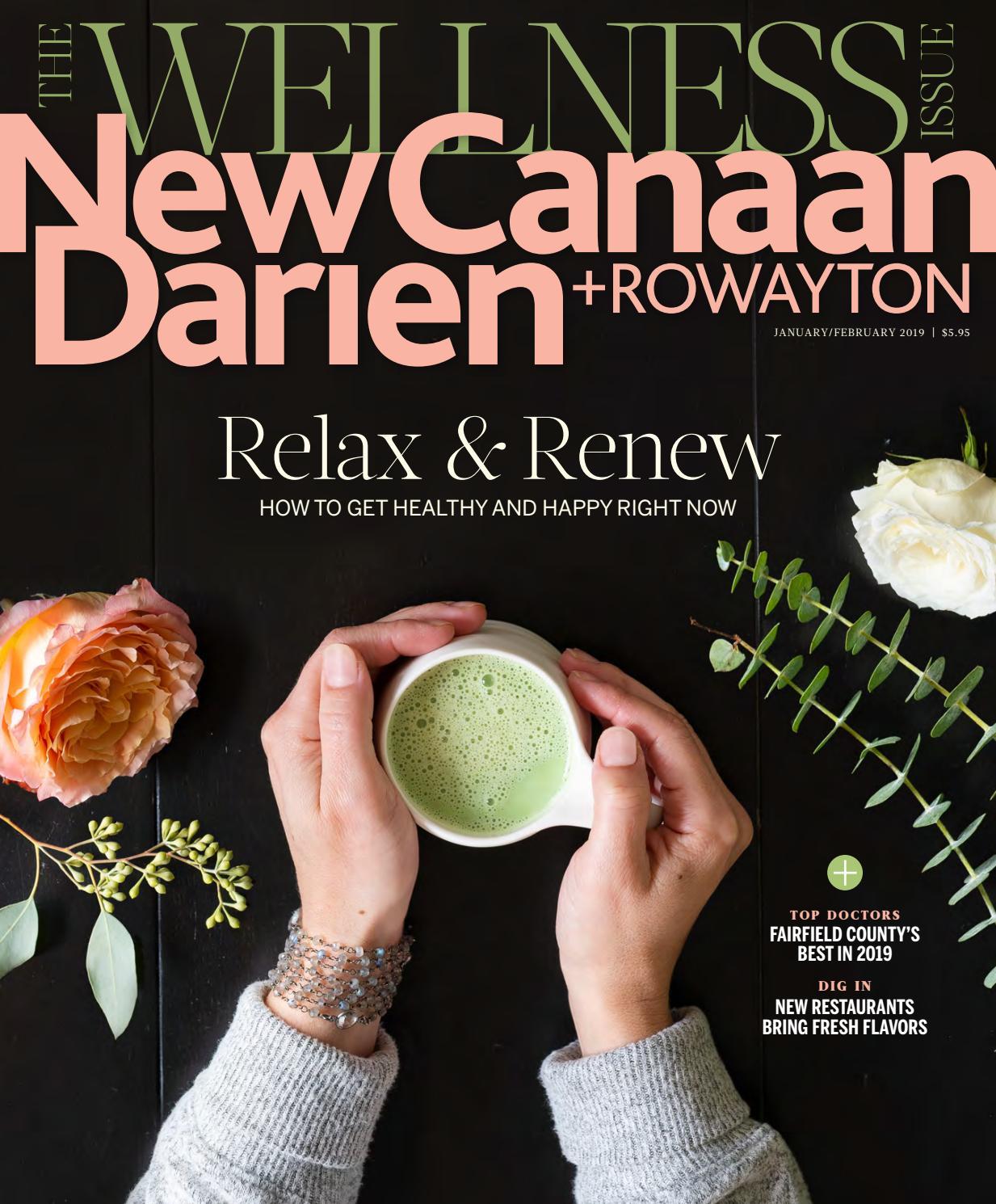 New Canaan Darien Magazine Jan Feb 2019 By Moffly Media Issuu