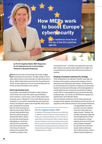 Page 16 of Angelika Niebler MEP, Brussels/Strasbourg How MEPs work to boost Europe's cybersecurity Cyber resilience is a top issue in the EU